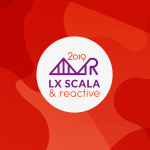 Dive into LX Scala & Reactive 2019!